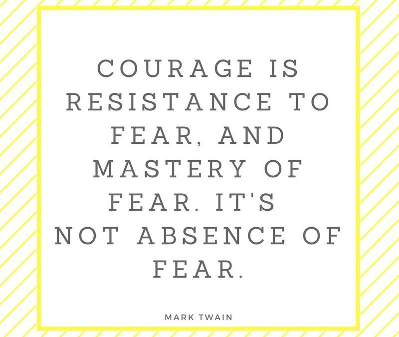 Make your life about courage